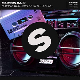 MADISON MARS FEAT. LITTLE LEAGUE - NEW VIBE WHO DIS